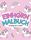 Einhorn-Malbuch für Kinder von 4-8 Jahren: 50 zauberhafte Einhörner zum Ausmalen (German Edition)
