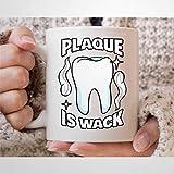 Taza de café con texto en inglés 'Plate is Wack', divertida para dentista, hombres y mujeres, dentistas regalos dentales, taza de té para futuro dentista
