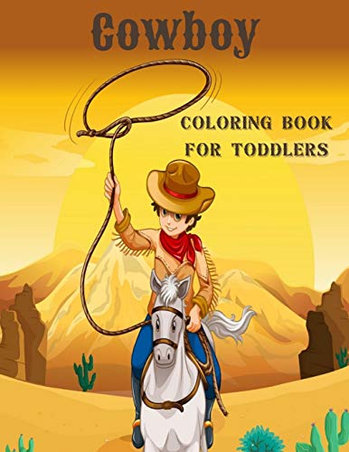 Cowboy Coloring Book For Toddlers: Simple Western Rodeo Colouring Book with Cowboys & Cowgirls for Kids - Unique Novelty Gifts for Cowboy Lovers Boys & Girls