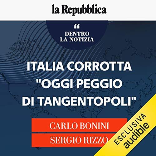 """Italia corrotta """"Oggi peggio di tangentopoli"""" copertina"""