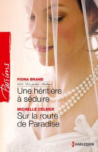 Une héritière à séduire - Sur la route de Paradise : Série Les perles Ambrosi, vol. 1 (French Edition)