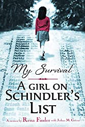My Survival: A Girl on Schindler's List by Joshua M. Greene and Rena Finder