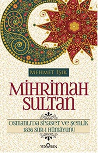 Mihrimah Sultan: Osmanlida Siyaset ve Senlik