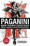 Paganini - Der Teufelsgeiger: Musik, Mythen und ein Mordverdacht