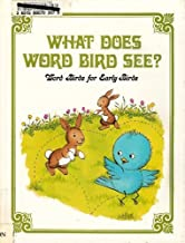 What Does Word Bird See (Word Birds for Early Birds)
