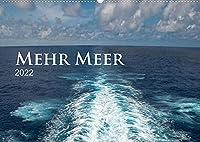 Mehr Meer (Wandkalender 2022 DIN A2 quer): Fuer alle, die die Meere lieben, gibt es hier dreizehn Bilder der Meere. (Monatskalender, 14 Seiten )