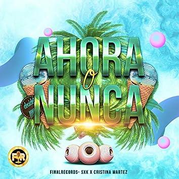 Ahora O Nunca (feat. Cristina Martez)