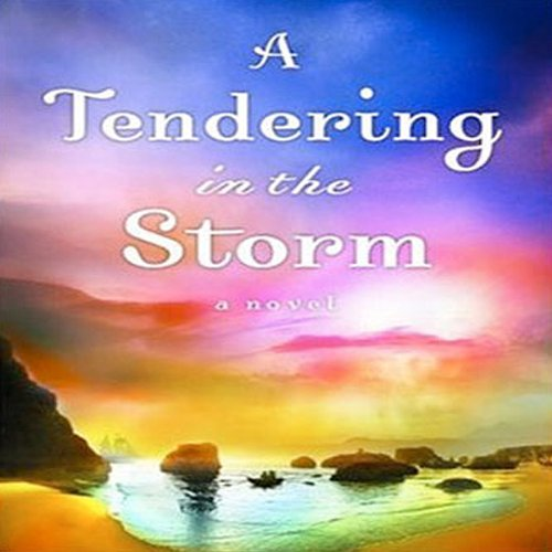 Tendering in the Storm audiobook cover art