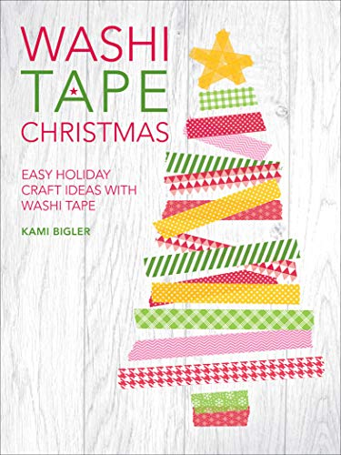 Washi Tape Christmas: Easy Holiday Craft Ideas with Washi Tape (English Edition)