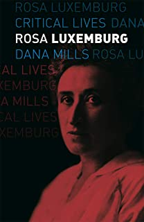 Rosa Luxemburg (Critical Lives) (English Edition)