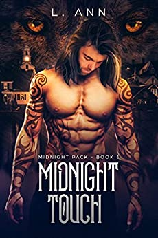 Midnight Touch: (Midnight Pack Wolf Shifter Romance - Book 1) by [L. Ann]