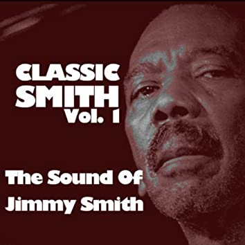 Classic Smith, Vol. 1: The Sounds Of Jimmy Smith