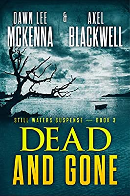 Dead and Gone (The Still Waters Suspense Series Book 3)