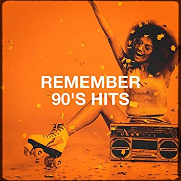Remember 90's Hits