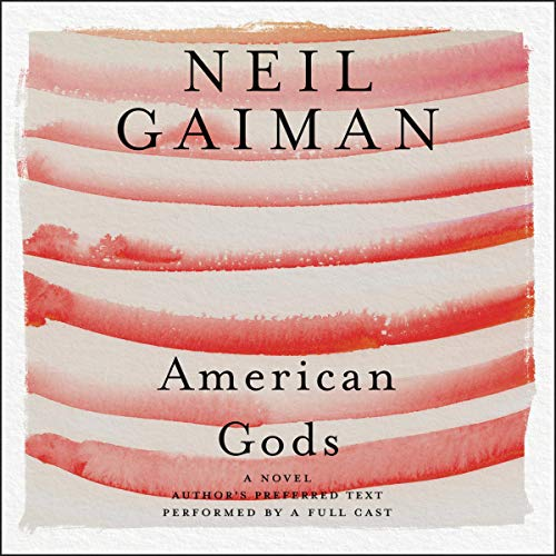 American Gods: The Tenth Anniversary Edition (A Full Cast Production) Audiobook By Neil Gaiman cover art