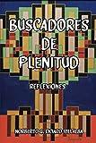 BUSCADORES DE PLENITUD: REFLEXIONES