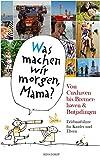 'Was machen wir morgen, Mama?' Von Cuxhaven bis Bremerhaven & Butjadingen: Erlebnisführer für Kinder und Eltern
