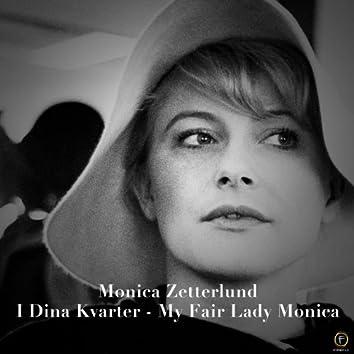 Monica Zetterlund, I Dina Kvarter - My Fair Lady Monica
