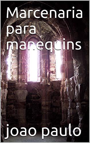 Marcenaria para manequins (Portuguese Edition)