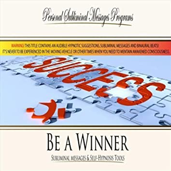 Be a Winner - Subliminal Messages