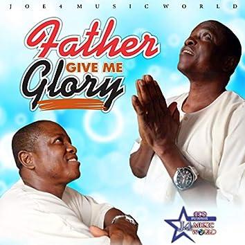 Father Give Me Glory
