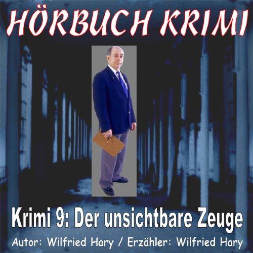 Der unsichtbare Zeuge (Hörbuch Krimi 9) Titelbild