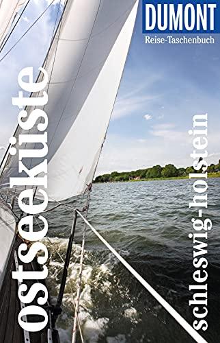 DuMont Reise-Taschenbuch Reiseführer Ostseeküste Schleswig-Holstein: Mit individuellen Autorentipps und vielen Touren. (DuMont Reise-Taschenbuch E-Book)