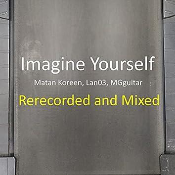 Imagine Yourself (feat. Matan Koreen) [Remixed] (Remixed)
