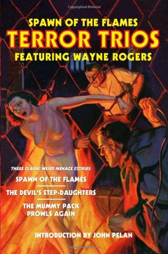 Spawn of the Flames: Terror Trios Featuring Wayne Rogers by Wayne Rogers (19-Jul-2012) Paperback