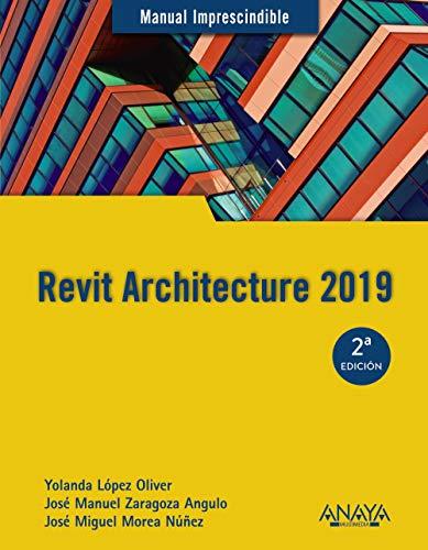 Revit Architecture 2019 (MANUALES IMPRESCINDIBLES)