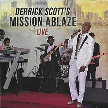 Derrick Scott's Mission Ablaze Live