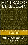 mineração de bitcoin: GANHAR DINHEIRO COM BITCOIN (Portuguese Edition)