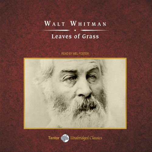Leaves of Grass                   By:                                                                                                                                 Walt Whitman                               Narrated by:                                                                                                                                 Mel Foster                      Length: 15 hrs and 55 mins     Not rated yet     Overall 0.0
