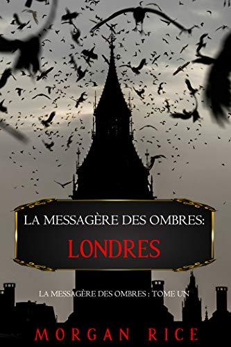 Couverture du livre La Messagère des Ombres: Londres (La Messagère des Ombres – Tome Un)