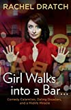Image: Girl Walks into a Bar...: Comedy Calamities, Dating Disasters, and a Midlife Miracle, by Rachel Dratch. Publisher: Gotham; 1st ed., 1st Ptg edition (March 29, 2012)