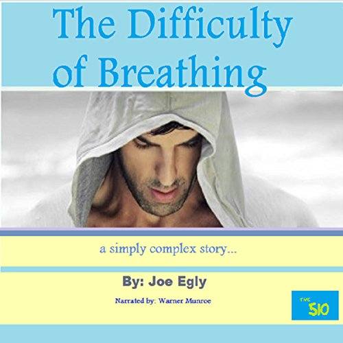 The Difficulty of Breathing: A Simply Complex Story audiobook cover art