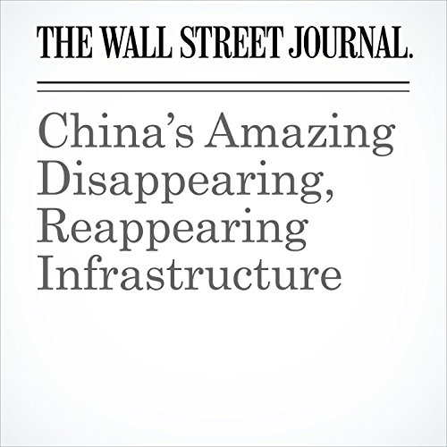 China's Amazing Disappearing, Reappearing Infrastructure copertina