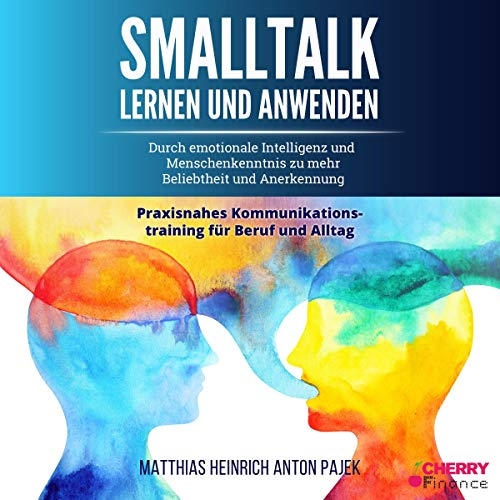 Smalltalk lernen und anwenden [Learn and Apply Small Talk] Audiobook By Cherry Finance cover art