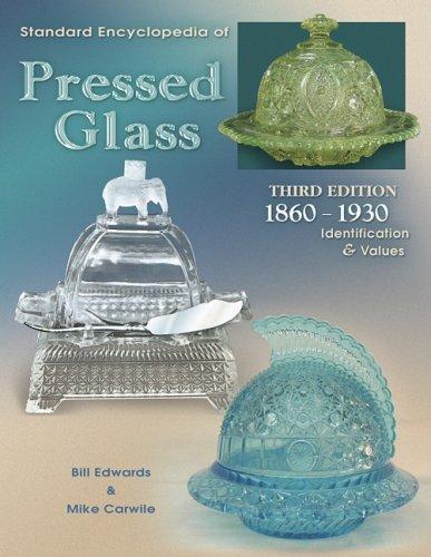 Standard Encyclopedia of Pressed Glass: 1860-1930 Identification & Values