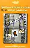 Problemas de Corriente Alterna. Tomo I. Sistemas Monofásicos (Académica)