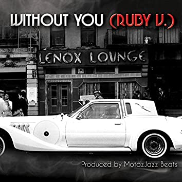 Without You (Ruby V.)