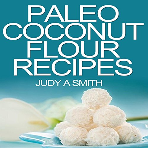 Paleo Coconut Flour Recipe Book audiobook cover art