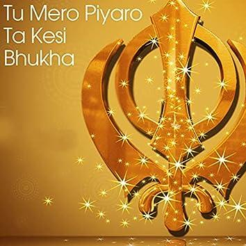 Tu Mero Piyaro Ta Kesi Bhukha (Shabad Gurbani Kirtan)