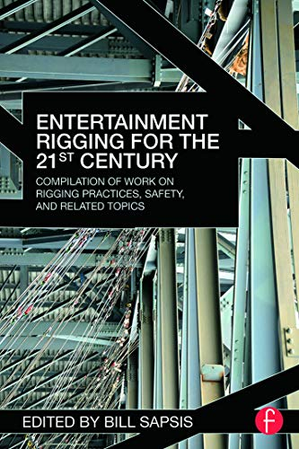 Compare Textbook Prices for Entertainment Rigging for the 21st Century: Compilation of Work on Rigging Practices, Safety, and Related Topics 1 Edition ISBN 9780415702744 by Sapsis, Bill