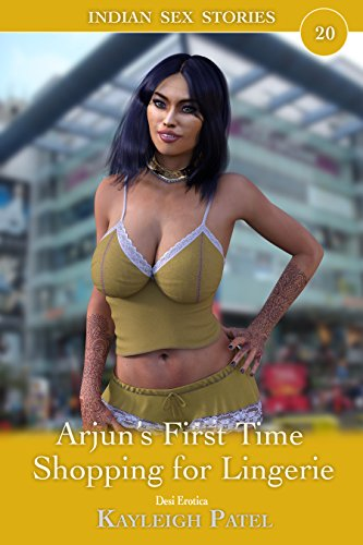 Arjun's First Time Shopping for Lingerie: Desi Erotica (Indian Sex Stories Book 20) (English Edition)