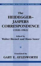 The Heidegger-Jaspers Correspondence (1920-1963) (Contemporary Studies in Philosophy and the Human Sciences.)