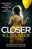 Closer: An absolutely gripping psychological thriller (English Edition)