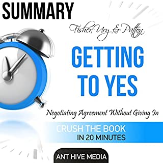 Summary: Fisher, Ury & Patton's Getting to Yes: Negotiating Agreement Without Giving In cover art
