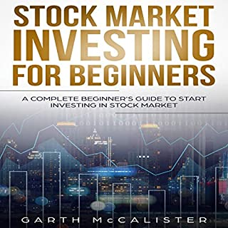 Stock Market Investing for Beginners     A Complete Beginner's Guide to Start Investing in Stock Market              By:                                                                                                                                 Garth McCalister                               Narrated by:                                                                                                                                 Timothy Burke                      Length: 2 hrs     Not rated yet     Overall 0.0