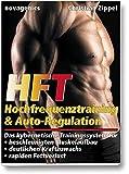 HFT – Hochfrequenztraining & Auto-Regulation: Das kybernetische Trainingssystem für...